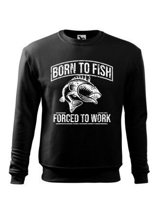 Czarna bluza męska z białym nadrukiem Born To Fish, Forced To Work. Bluza wkładana, bez kaptura.