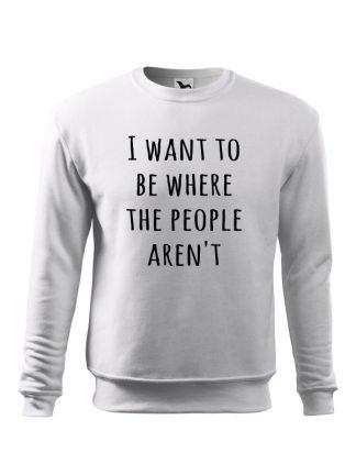 Biała bluza męska z czarnym napisem I Want To Be Where The People Aren't. Bluza wkładana, bez kaptura.
