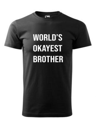 Męska koszulka z krótkim rękawem i białym napisem World's Okayest Brother. Koszulka czarna.
