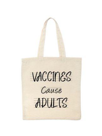 Ekologiczna ekotorba bawełniana w kolorze ecru, z czarnym napisem Vaccines Cause Adults.