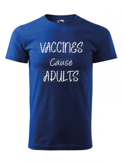 Męska koszulka z krótkim rękawem i białym napisem Vaccines Cause Adults. Koszulka niebieska.