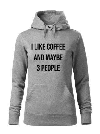 """Szara bluza damska z kontrastującym napisem I Like Coffee And Maybe 3 People. Bluza typu """"kangur"""" z kapturem."""