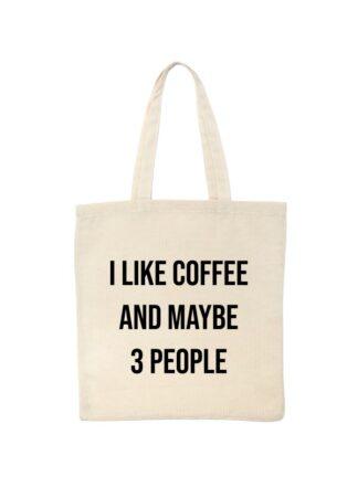 Ekologiczna ekotorba bawełniana w kolorze ecru, z kontrastującym napisem I Like Coffee And Maybe 3 People.