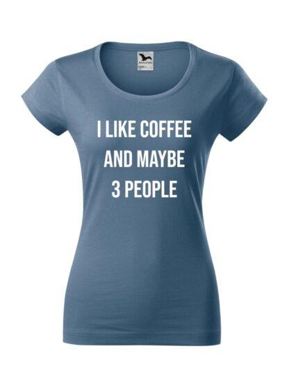 Damska koszulka z krótkim rękawem i kontrastującym napisem I Like Coffee And Maybe 3 People. Koszulka o kroju slim-fit z dekoltem, w kolorze jeans.