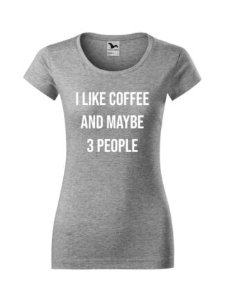 Damska koszulka z krótkim rękawem i kontrastującym napisem I Like Coffee And Maybe 3 People. Koszulka o kroju slim-fit z dekoltem, w kolorze szarym.
