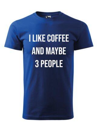 Męska koszulka z krótkim rękawem i kontrastującym napisem I Like Coffee And Maybe 3 People. Koszulka niebieska.